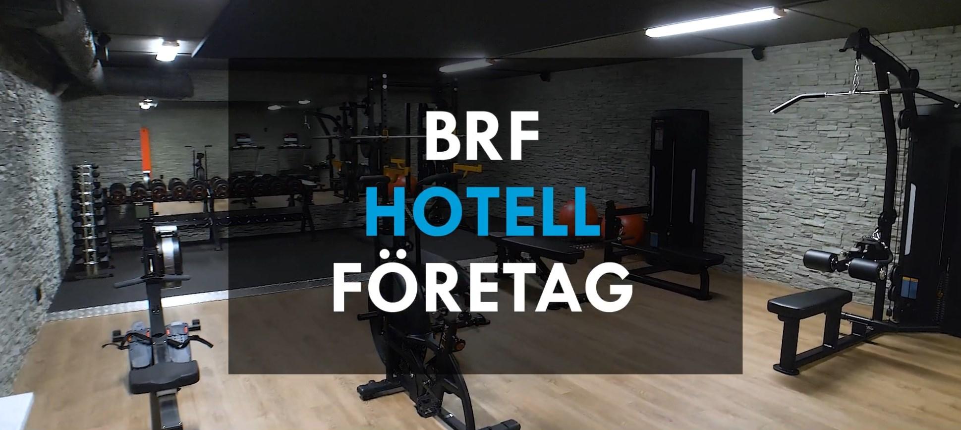 GYMLÖSNINGAR TILL BRF, HOTELL OCH FÖRETAG